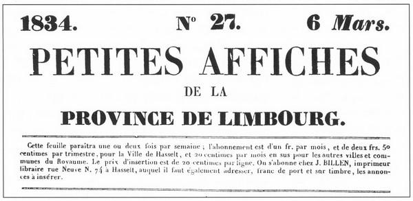 De Petites Affiches de la Province de Limbourg, een blad dat vanaf 1833 in Hasselt gedrukt werd door Jean Joseph Billen (uit: Drukkend Hasselt (2003), p. 12)