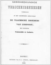 Geschiedkundige Verscheidenheden, een van de publicaties van De Vlaemsche Broeders van Limburg, een flamingante vereniging in Limburg, gedrukt door Henri Joseph Ceysens in 1862 (uit: Drukkend Hasselt (2003), p. 33)